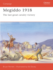 Megiddo, 1918 : The Last Great Cavalry Victory, Paperback Book