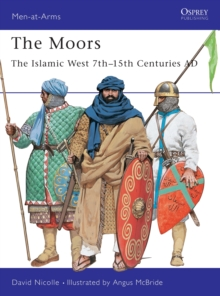 The Moors : The Islamic West 7th-15th Centuries AD, Paperback / softback Book
