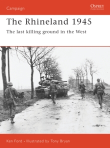 The Rhineland, 1945 : The Last Killing Ground in the West, Paperback Book