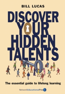 Discover Your Hidden Talents : The Essential Guide to Lifelong Learning, Paperback Book