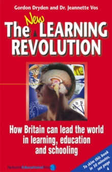 The New Learning Revolution : How Britain Can Lead the World in Learning, Education and Schooling, Paperback Book
