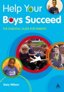 Help Your Boys Succeed : The Essential Guide for Parents, Paperback Book