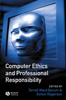 Computer Ethics and Professional Responsibility : Introductory Text and Readings, Paperback Book