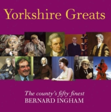 Yorkshire Greats : The County's Fifty Finest, Hardback Book