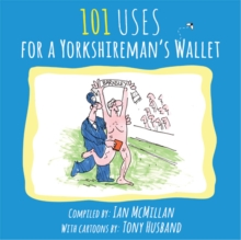 101 Uses for a Yorkshireman's Wallet, Paperback Book