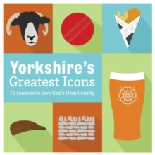 Yorkshire's Greatest Icons, Hardback Book