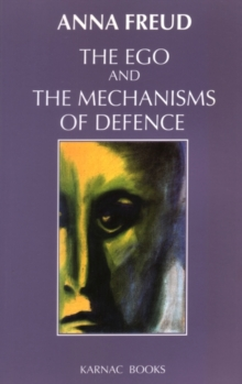 The Ego and the Mechanisms of Defence, Paperback / softback Book