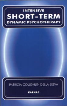 Intensive Short-term Dynamic Psychotherapy : Theory and Technique, Paperback Book