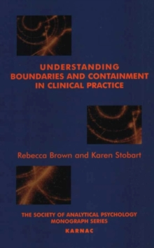 Understanding Boundaries and Containment in Clinical Practice, Paperback / softback Book