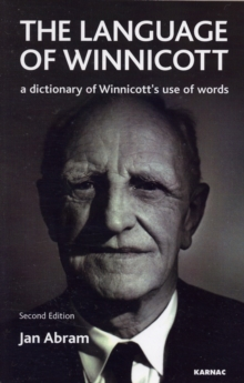 The Language of Winnicott : A Dictionary of Winnicott's Use of Words, Paperback Book