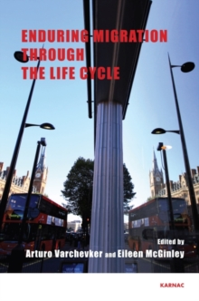 Enduring Migration through the Life Cycle, Paperback Book