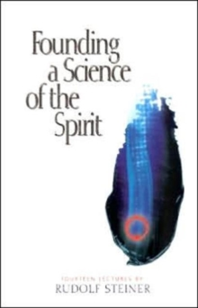 Founding a Science of the Spirit : Fourteen Lectures Given in Stuttgart Between 22 August and 4 September 1906, Paperback Book