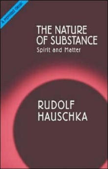The Nature of Substance : Spirit and Matter, Paperback Book