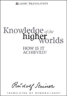 Knowledge of the Higher Worlds : How is it Achieved?, Paperback Book