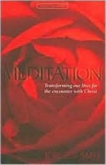 Meditation : Transforming Our Lives for the Encounter with Christ, Paperback / softback Book