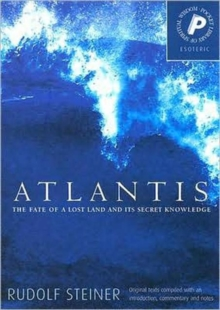 Atlantis : The Fate of a Lost Land and Its Secret Knowledge, Paperback Book