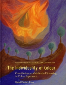 The Individuality of Colour : Contributions to a Methodical Schooling in Colour Experience, Hardback Book