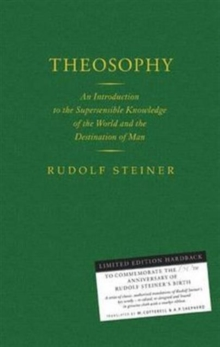 Theosophy : An Introduction to the Supersensible Knowledge of the World and the Destination of Man, Hardback Book