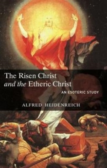 The Risen Christ and the Etheric Christ, Paperback Book