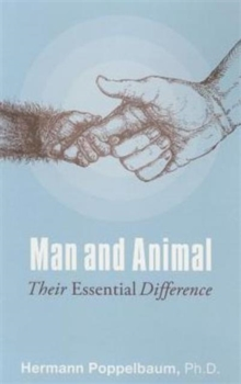 Man and Animal : Their Essential Difference, Paperback Book