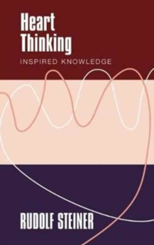 Heart Thinking : Inspired Knowledge, Paperback Book