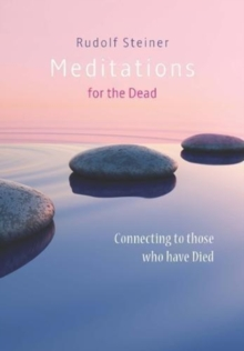 Meditations for the Dead : Connecting to those who have Died, Paperback / softback Book