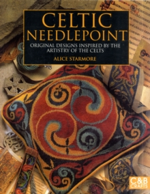 Celtic Needlepoint : Original Designs Inspired by the Artistry of the Celts, Paperback / softback Book