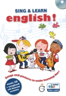 Sing and Learn English! : Songs and Pictures to Make Learning Fun!, Mixed media product Book