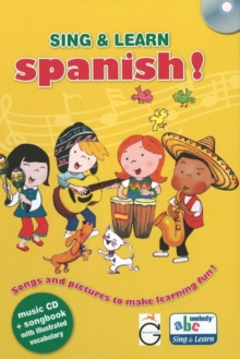 Sing and Learn Spanish! : Songs and Pictures to Make Learning Fun!, Hardback Book