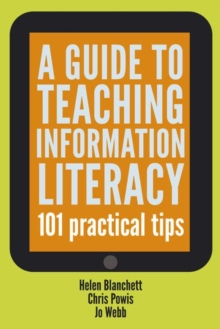 A Guide to Teaching Information Literacy : 101 Tips, Paperback / softback Book