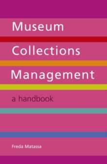 Museum Collections Management : A Handbook, Paperback / softback Book