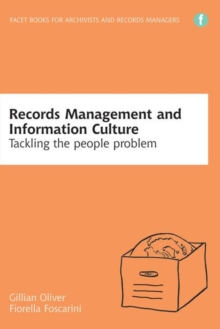 Records Management and Information Culture : Tackling the people problem, Paperback / softback Book