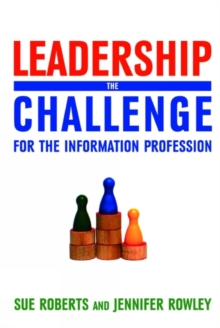 Leadership : The Challenge for the Information Profession, PDF eBook