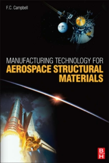 Manufacturing Technology for Aerospace Structural Materials, Hardback Book