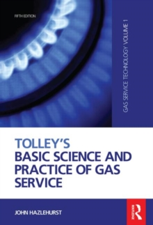 Tolley's Basic Science and Practice of Gas Service, Hardback Book