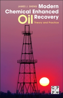 Modern Chemical Enhanced Oil Recovery : Theory and Practice, Hardback Book