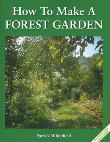 How to Make a Forest Garden, Paperback Book