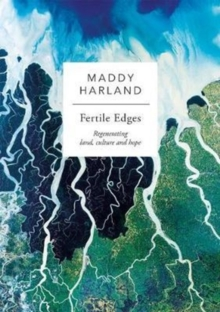 Fertile Edges : Regenerating Land, Culture and Hope, Paperback Book