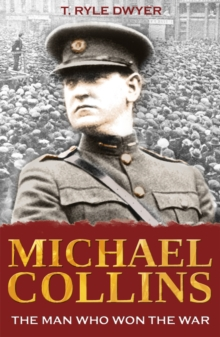 Michael Collins : The Man Who Won the War, Paperback Book