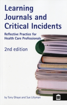 Learning Journals and Critical Incidents : Reflective Practice for Health Care Professionals, Paperback Book