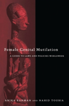 Female Genital Mutilation : A Guide to Laws and Policies Worldwide, Paperback / softback Book
