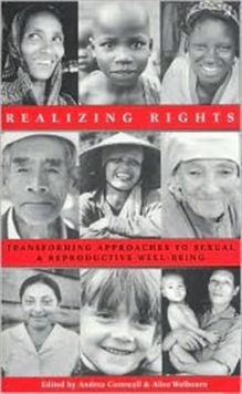 Realizing Rights : Transforming Approaches to Sexual and Reproductive Wellbeing, Paperback Book