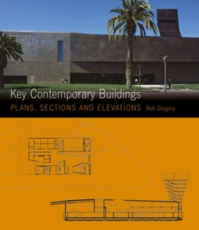 Plans, Sections and Elevations: Key Contemporary Buildings, Paperback Book