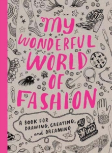 My Wonderful World of Fashion: Book for Drawing, Creating,Dreamin, Paperback / softback Book