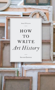 How to Write Art History, Paperback Book