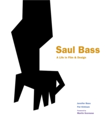 Saul Bass: A Life in Film and Design, Hardback Book