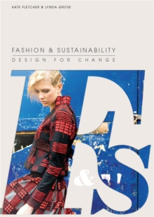 Fashion & Sustainability:Design for Change : Design for Change, Paperback / softback Book