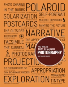 100 Ideas that Changed Photography, Paperback Book
