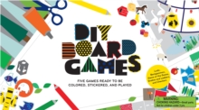 DIY Board Games : Five Games Ready to Be Coloured, Stickered and Played, Kit Book