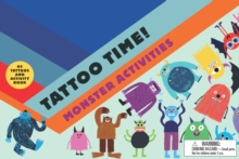 Tattoo Time! : Monster Activities, Novelty book Book